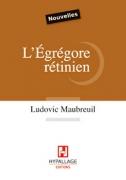 2015 - L'EGREGORE RETINIEN